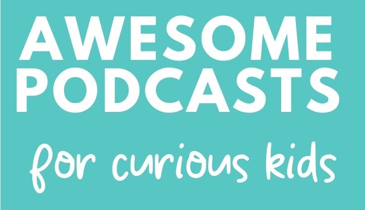 Awesome Pod Casts for Kids